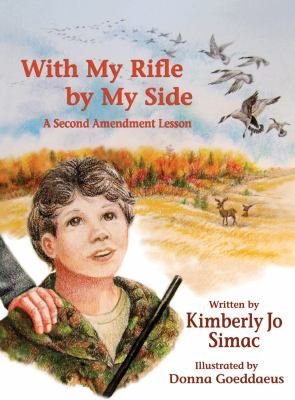 With My Rifle by My Side: A Second Amendment Lesson 9780982707449
