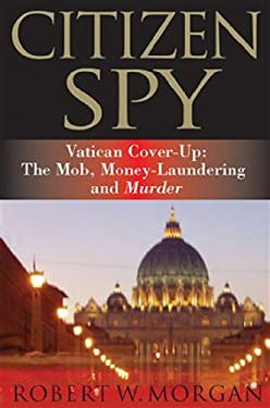 Citizen Spy: Vatican Cover-Up: The Mob, Money-Laundering and Murder
