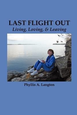Last Flight Out: Living, Loving & Leaving 9780982726228