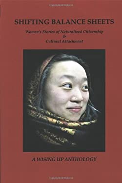 Shifting Balance Sheets: Women's Stories of Naturalized Citizenship & Cultural Attachment 9780982726235