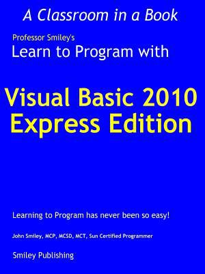 Learn to Program with Visual Basic 2010 Express 9780982734902