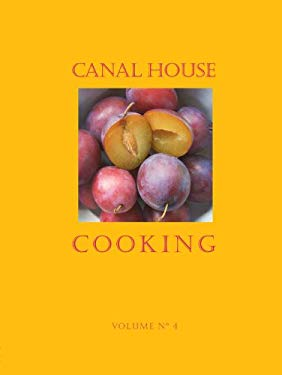 Canal House Cooking Volume No. 4: Farm Markets & Gardens 9780982739402