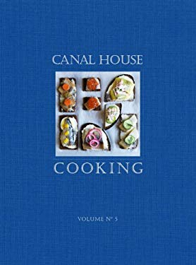 Canal House Cooking Volume No. 5: The Good Life 9780982739419