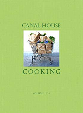Canal House Cooking Volume No. 6: The Grocery Store 9780982739426