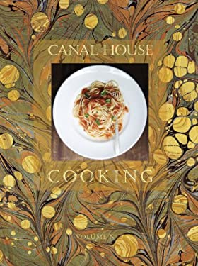 Canal House Cooking, Volume 7 9780982739440