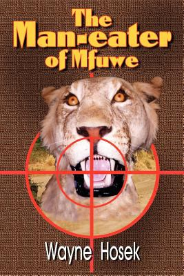 The Man-Eater of Mfuwe 9780982742341