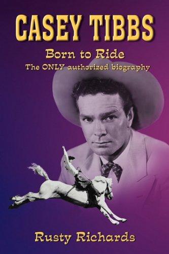 Casey Tibbs - Born to Ride