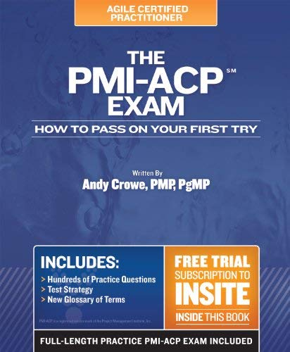 The PMI-Acp Exam: How to Pass on Your First Try 9780982760833