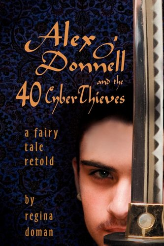 Alex O'Donnell and the 40 Cyberthieves 9780982767702