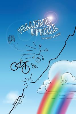 Falling Uphill: The Secret of Life 9780982784204