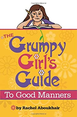 The Grumpy Girl's Guide to Good Manners 9780982791844