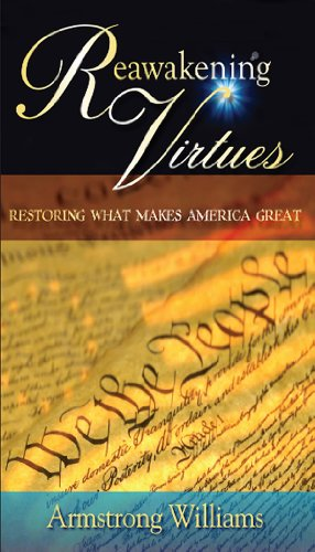 Reawakening Virtues: Restoring What Makes America Great 9780982791851