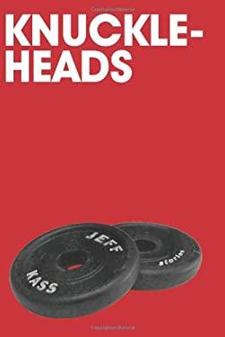 Knuckleheads 9780982797518