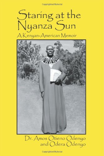 Staring at the Nyanza Sun: A Kenyan-American Memoir 9780982806500