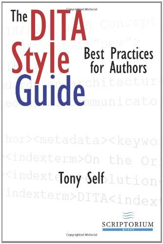 The Dita Style Guide: Best Practices for Authors 9780982811818