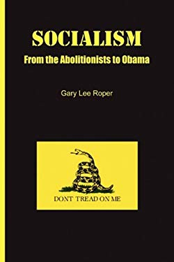 Socialism: From the Abolitionists to Obama 9780982842201
