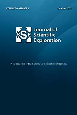 Journal of Scientific Exploration 26: 2 Summer 2012 9780982854389
