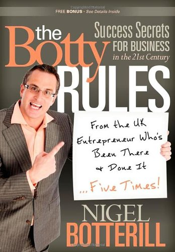 The Botty Rules: Success Secrets for Business in the 21st Century 9780982859025