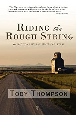 Riding the Rough String: Reflections on the American West 9780982860168