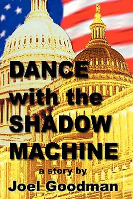Dance with the Shadow Machine 9780982862506