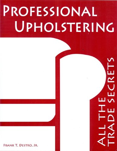 Professional Upholstering: All the Trade Secrets 9780982888308