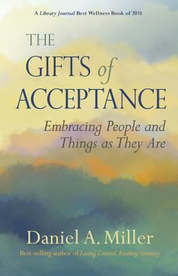 The Gifts of Acceptance: Embracing People and Things as They Are