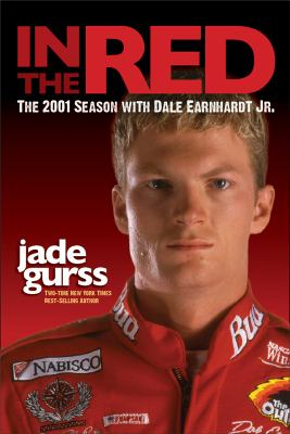 In the Red: The 2001 Season with Dale Earnhardt Jr. 9780982913185
