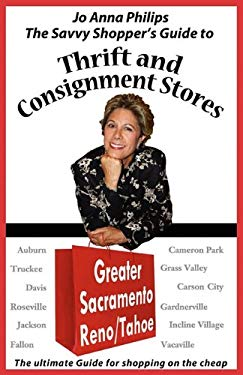 The Savvy Shopper's Guide to Thrift & Consignment Stores: Greater Sacramento, Reno/Tahoe 9780982926819