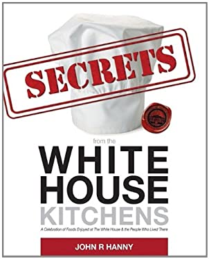 Secrets from the White House Kitchens 9780982929308