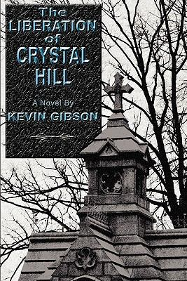 The Liberation of Crystal Hill 9780982930762