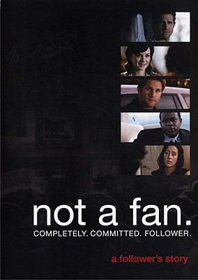 Not a Fan: A Follower's Story 9780982939833