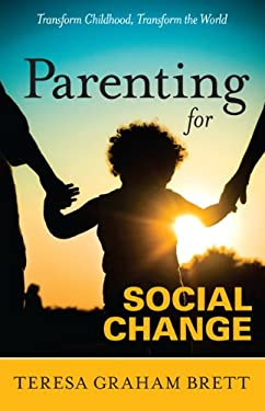 Parenting for Social Change 9780982951507