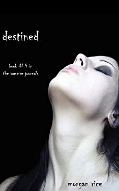 Destined (Book #4 in the Vampire Journals) 9780982953754