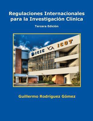 Regulaciones Internacionales Para La Investigacion Clinica