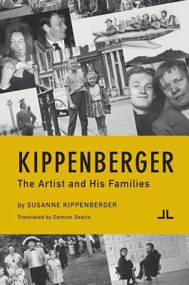 Kippenberger: The Artist and His Families 9780982964217