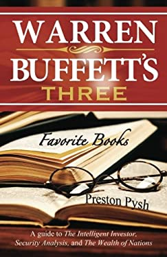 Warren Buffett's 3 Favorite Books: A Guide to the Intelligent Investor, Security Analysis, and the Wealth of Nations 9780982967621