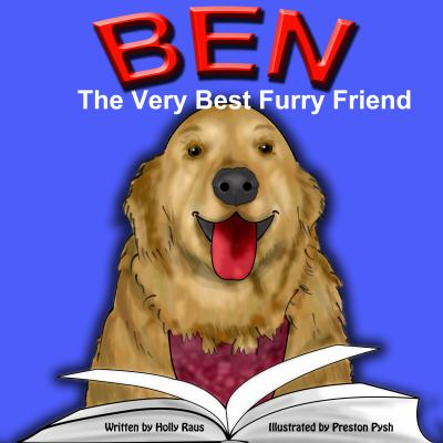 Ben: The Very Best Furry Friend - A Children's Book about a Therapy Dog and the Friends He Makes at the Library and Nursing