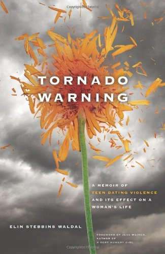 Tornado Warning: A Memoir of Teen Dating Violence and Its Effect on a Woman's Life 9780982981306