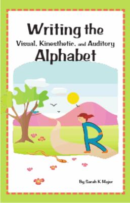 Writing the Visual, Kinesthetic, and Auditory Alphabet 9780982987322