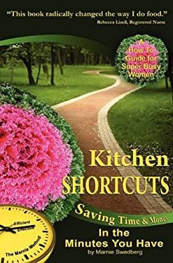 Kitchen Shortcuts: Saving Time & Money in the Minutes You Have 9780982993521