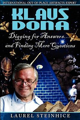 Klaus Dona: Digging for Answers...and Finding More Questions 9780983000303