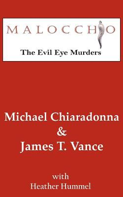 Malocchio: The Evil Eye Murders 9780983030867