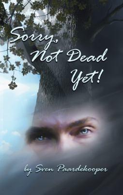 Sorry, Not Dead Yet! 9780983035510