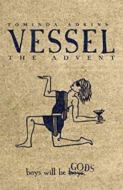 Vessel, Book I: The Advent 9780983055006