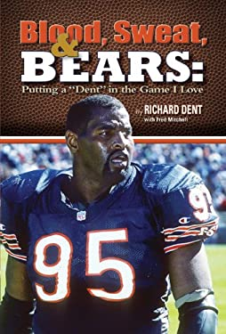 Blood, Sweat, & Bears: Putting a Dent in the Game I Love 9780983061984