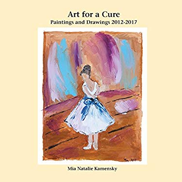 Art for a Cure: Paintings and Drawings 2012-2017