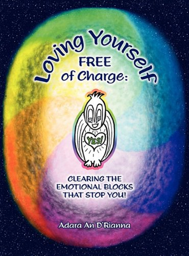 Loving Yourself Free of Charge: Clearing the Emotional Blocks That Stop You!