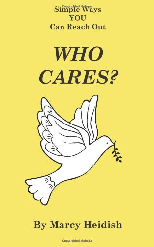Who Cares? Simple Ways You Can Reach Out 9780983116455