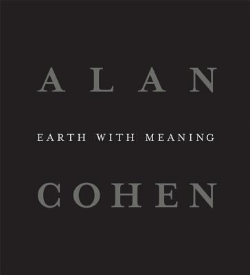 Alan Cohen: Earth with Meaning 9780983121732