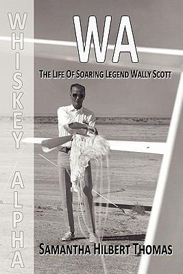 Wa the Life of Soaring Legend Wally Scott - Thomas, Samantha Hilbert